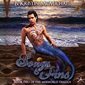 Songs and Fins: The Merworld Trilogy, Book 2 | B. Kristin McMichael