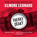 Freaky Deaky Audiobook by Elmore Leonard Narrated by Frank Muller