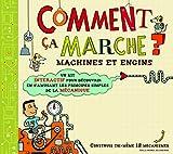 Comment �a marche�?: Machines et engins