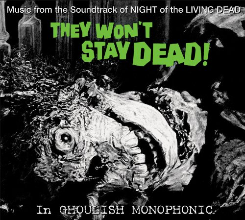 they-wont-stay-dead-music-from-the-soundtrack-of-night-of-the-living-dead
