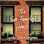 The Two-Family House: A Novel | Linda Cohen Loigman