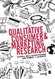 img - for Qualitative Consumer and Marketing Research book / textbook / text book