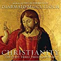 Christianity: The First Three Thousand Years Audiobook by Diarmaid MacCulloch Narrated by Walter Dixon
