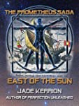 East of the Sun (The Prometheus Saga)