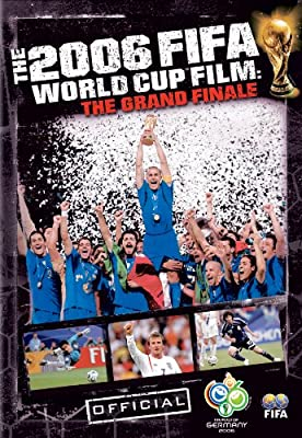 Fifa 2006 World Cup Film : The Grand Finale