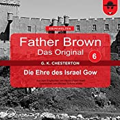 Die Ehre des Israel Gow (Father Brown - Das Original 6) | Gilbert Keith Chesterton