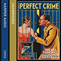 The Perfect Crime: The Big Bow Mystery Hörbuch von Israel Zangwill Gesprochen von: Colin Mace