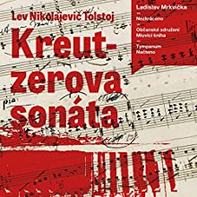 Kreutzerova sonáta (       UNABRIDGED) by Lev Nikolajevič Tolstoj Narrated by Ladislav Mrkvička