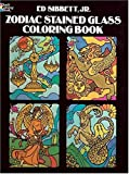 Zodiac Stained Glass Coloring Book (0486243508) by Ed Sibbett Jr.