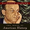 The Irony of American History Audiobook by Reinhold Niebuhr Narrated by Robert Blumenfeld