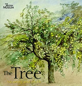 The Tree: Meaning and Myth Frances Carey