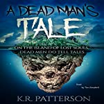 A Dead Man's Tale | K.R. Patterson