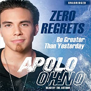 Zero Regrets | [Apolo Ohno]