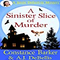 A Sinister Slice of Murder: A Jessie Delacroix Murder Mystery Audiobook by Constance Barker, A.J. DeBellis Narrated by Angel Clark