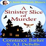 A Sinister Slice of Murder: A Jessie Delacroix Murder Mystery | Constance Barker,A.J. DeBellis