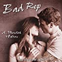 Bad Rep (       UNABRIDGED) by A. Meredith Walters Narrated by Madeleine Lambert