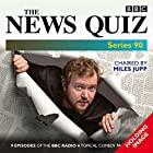 The News Quiz, Series 90: Eight Episodes of the BBC Radio 4 Topical Comedy Panel Show Radio/TV von  BBC Comedy Gesprochen von: Miles Jupp, Jeremy Hardy