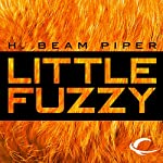 Little Fuzzy [Audible] | H. Beam Piper