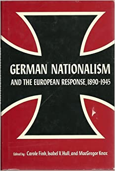 German Nationalism and the European Response, 1890-1945: Carole Fink