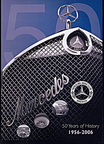 Mercedes-Benz Club America: 50 Years of History by Bruce A Adams (2007-06-15)