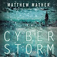 CyberStorm (       UNABRIDGED) by Matthew Mather Narrated by Tom Taylorson