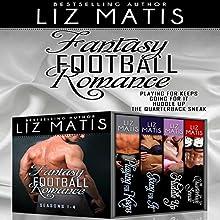Fantasy Football Romance - Box Set: Seasons 1-4 (       UNABRIDGED) by Liz Matis Narrated by Christine Padovan
