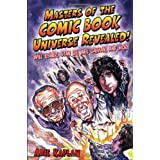 Masters of the Comic Book Universe Revealed! ~ Arie Kaplan