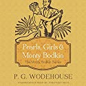 Pearls, Girls, and Monty Bodkin Audiobook by P. G. Wodehouse Narrated by Jonathan Cecil