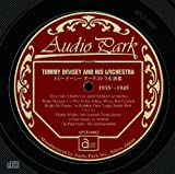 トミー・ドーシー オーケストラ名演集 1935~1945 TOMMY DORSEY AND HIS ORCHESTRA 1935~1945