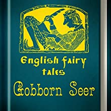 Gobborn Seer (Annotated) (       UNABRIDGED) by English Fairy Tales Narrated by Anastasia Bertollo