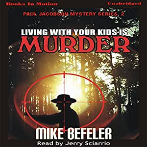 Living with Your Kids is Murder Audiobook