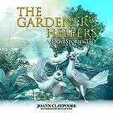 The Gardener's Helpers (Morgan James Kids)