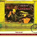 Sufis At The Cinema - 50 years Of Bollywood Qawwali and Sufi Song 1958 - 2007