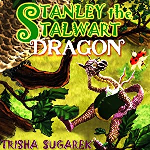 Stanley the Stalwart Dragon Audiobook