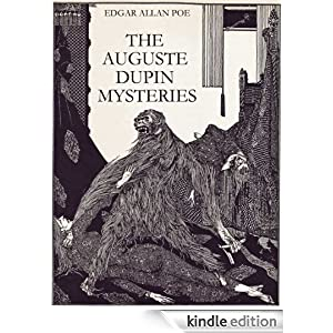 THE AUGUSTE DUPIN MYSTERIES (illustrated EDGAR-ALLAN-POE-SHORT-STORIES)