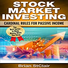 Stock Marketing Investing: Cardinal Rules for Passive Income Audiobook by Brian StClair Narrated by Mike Norgaard