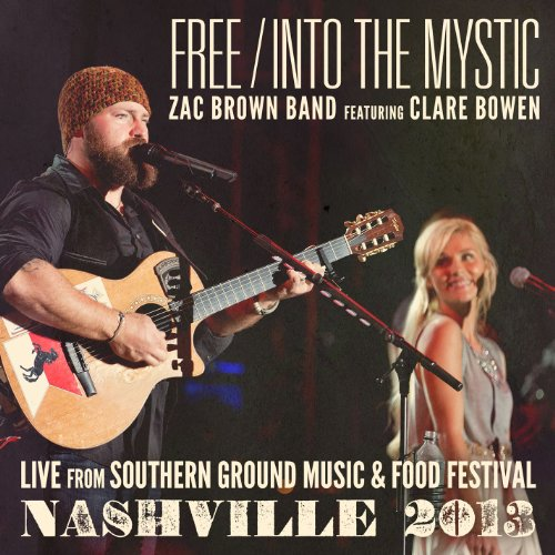 Free / Into The Mystic (feat. Clare Bowen) (Zac Brown Free compare prices)