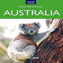 Australia Travel Adventures (       UNABRIDGED) by Holly Smith Narrated by Kay Nazarchyk