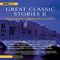 Great Classic Stories II (       UNABRIDGED) by Edgar Allan Poe, James Joyce, Mark Twain, Kate Chopin, Virginia Woolf, Aldous Huxley, F. Scott Fitzgerald, Oscar Wilde Narrated by Simon Vance, Kate Fenton, Stephen R. Thorne, Robert Fass, Bronson Pinchot