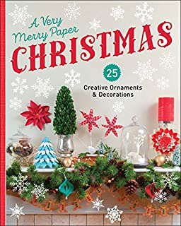 Book Cover: A Very Merry Paper Christmas: 25 Creative Ornaments & Decorations