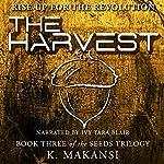 The Harvest: The Seeds Trilogy, Volume 3   K. Makansi