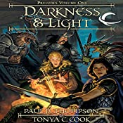 Darkness & Light: Dragonlance: Preludes, Book 1 | Paul B. Thompson, Tonya C. Cook