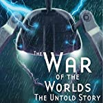 The War of the Worlds: The Untold Story | Ron N. Butler,H. G. Wells