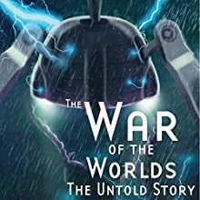 The War of the Worlds: The Untold Story Radio/TV Program by Ron N. Butler, H. G. Wells Narrated by Sacha Dzuba, David Benedict, Joe Ravenson, Brad Strickland