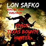Spade: Texas Bounty Hunter: A Bounty in Texas Series, Book 1 | Lon Safko