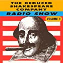 The Reduced Shakespeare Company Radio Show, Volume 1  by Adam Long, Reed Martin, Austin Tichenor