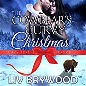 The Cowbear's Curvy Christmas: Curvy Bear Ranch, Book 2 | Liv Brywood