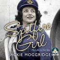 Spitfire Girl Audiobook by Jackie Moggridge Narrated by Jilly Bond