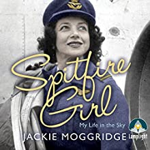Spitfire Girl (       UNABRIDGED) by Jackie Moggridge Narrated by Jilly Bond