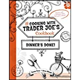 Cooking With Trader Joe's Cookbook: Dinner's Done! ~ Deana Gunn